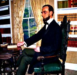In our wax museum you can find a life-like Abe Lincoln
