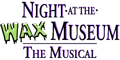 Night in the wax museumthe musical script for schools And also the brawls are